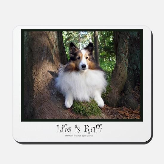 Life is Ruff Mousepad