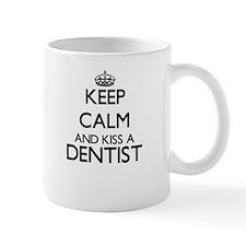 Keep calm and kiss a Dentist Mugs