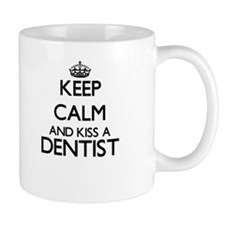 Keep calm and kiss a Dentist Mugs