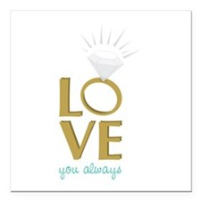 """Love You Always Square Car Magnet 3"""" x 3"""""""