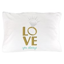 Love You Always Pillow Case