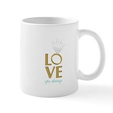 Love You Always Mugs