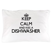 Keep calm and kiss a Dishwasher Pillow Case