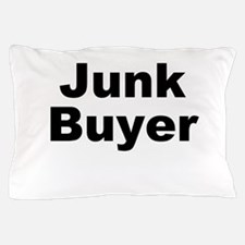Junk Buyer Pillow Case