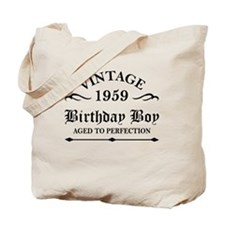 Vintage 1959 Birthday Boy Aged To Perfect Tote Bag