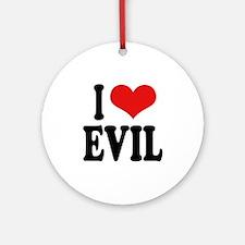 I Love Evil Ornament (Round)