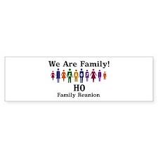 HO reunion (we are family) Bumper Bumper Sticker