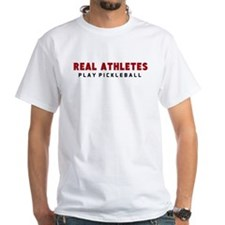 Real Athletes Play Pickleball White Cotton T-Shirt