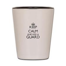 Keep calm and kiss a Guard Shot Glass
