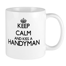 Keep calm and kiss a Handyman Mugs