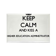 Keep calm and kiss a Higher Education Admi Magnets