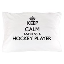 Keep calm and kiss a Hockey Player Pillow Case