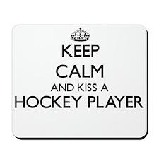 Keep calm and kiss a Hockey Player Mousepad