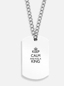 Keep calm and kiss a King Dog Tags