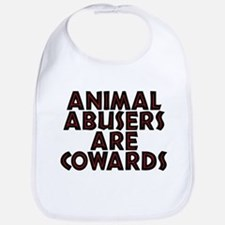 Animal abusers are cowards - Bib