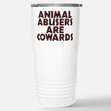 Animal abusers are cowa Travel Mug