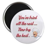 NOW TRY THE BEST Refrigerator Magnet