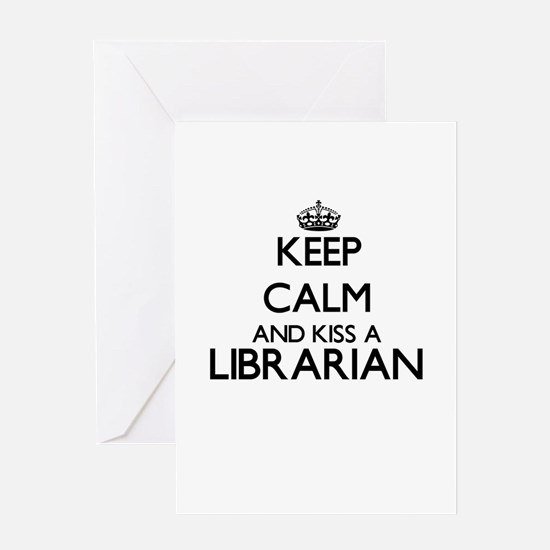 Keep calm and kiss a Librarian Greeting Cards