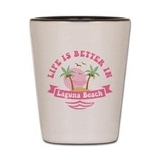 Life's Better In Laguna Beach Shot Glass