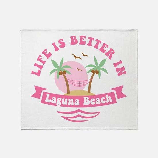 Life's Better In Laguna Beach Throw Blanket
