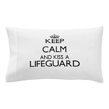 Keep calm and kiss a Lifeguard Pillow Case