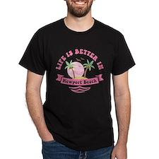Life's Better In Newport Beach T-Shirt
