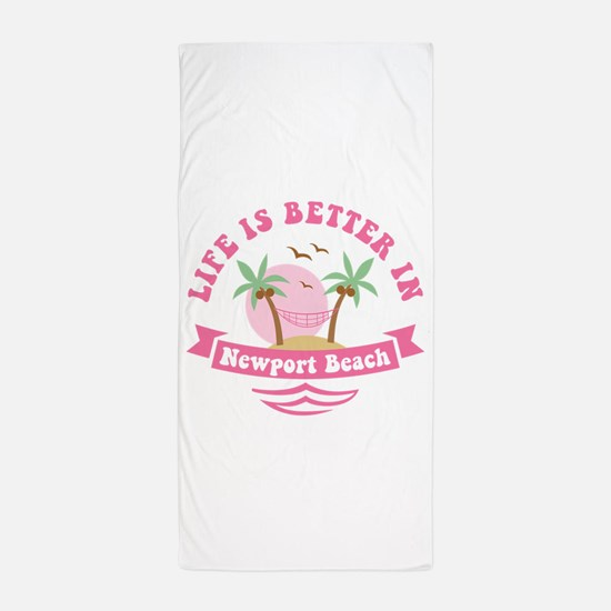 Life's Better In Newport Beach Beach Towel