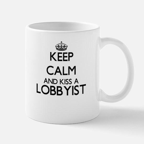 Keep calm and kiss a Lobbyist Mugs