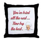 NOW TRY THE BEST Throw Pillow