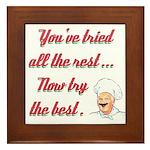 NOW TRY THE BEST Framed Tile