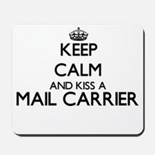 Keep calm and kiss a Mail Carrier Mousepad