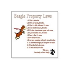 "Beagle Property Laws Square Sticker 3"" x 3"""