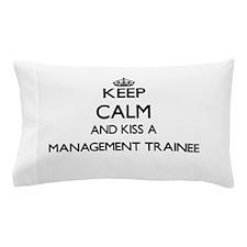 Keep calm and kiss a Management Traine Pillow Case