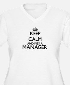 Keep calm and kiss a Manager Plus Size T-Shirt