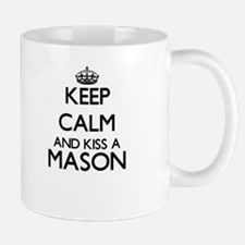 Keep calm and kiss a Mason Mugs