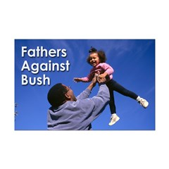 Fathers Against Bush (11x17 Poster)