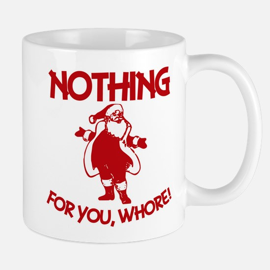 Nothing For You, Whore! Mugs