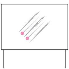 Pins and Needles Yard Sign