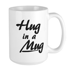 Hug In A Mug Mugs