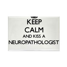 Keep calm and kiss a Neuropathologist Magnets
