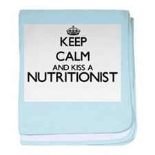 Keep calm and kiss a Nutritionist baby blanket