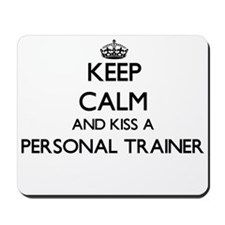 Keep calm and kiss a Personal Trainer Mousepad