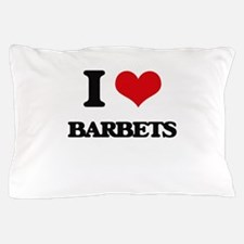 I love Barbets Pillow Case
