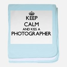 Keep calm and kiss a Photographer baby blanket