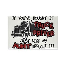 A Truck Driver Like My Aunt Rectangle Magnet