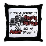 A Truck Driver Like My Aunt Throw Pillow