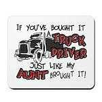 A Truck Driver Like My Aunt Mousepad