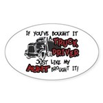 A Truck Driver Like My Aunt Oval Sticker