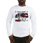 A Truck Driver Like My Aunt Long Sleeve T-Shirt