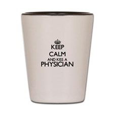 Keep calm and kiss a Physician Shot Glass